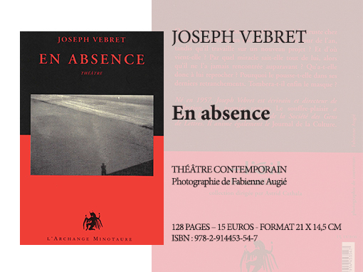 En absence | Joseph Vebret - Collection Théâtre