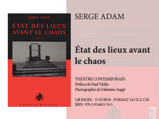 État des lieux avant le chaos | Serge Adam - Collection Théâtre