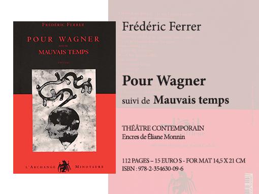 Pour Wagner | Frédéric Ferrer - Collection Théâtre