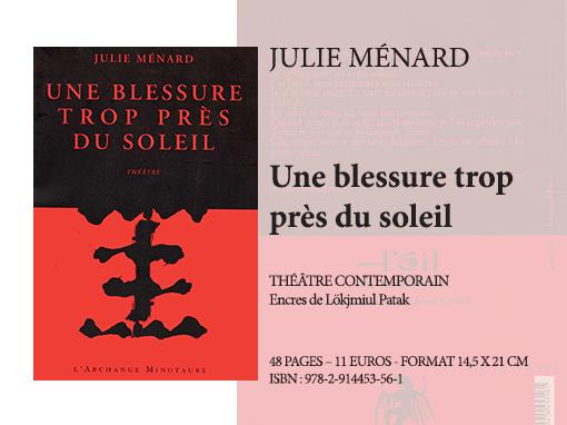 Une blessure trop près du soleil | Julie Ménard - Collection Théâtre