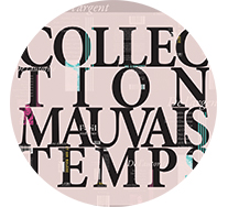 Collection Mauvais Temps