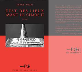 État des lieux avant le chaos II - Serge Adam